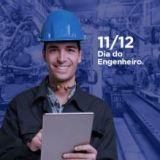 11 de Dezembro: Dia do Engenheiro. Parabéns!