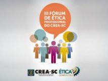 CREA promoveu III Fórum de Ética Profissional em Chapecó
