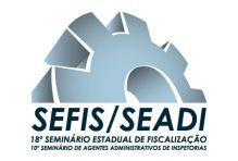 Fiscaliza��o e atendimento em pauta no 18� SEFIS e 10� SEADI